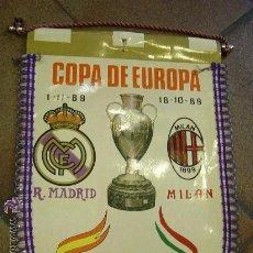 Coleccionismo deportivo: BANDERIN ORIGINAL COPA DE EUROPA 1989. REAL MADRID. MILAN. ESTADIO SANTIAGO BERNABEU.. Lote 53851849