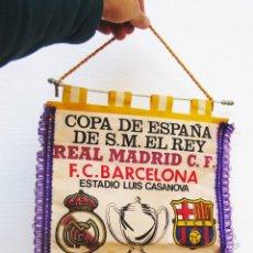 Coleccionismo deportivo: ENORME BANDERIN FINAL COPA SU MAJESTAD EL REY REAL MADRID FC BARCELONA VALENCIA 1990. Lote 54017573