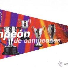Coleccionismo deportivo: BANDERIN ADHESIVO FC BARCELONA - CAMPEON DE CAMPEONES - BARÇA SPORT. Lote 54179296
