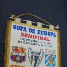 Coleccionismo deportivo: BANDERIN - COPA DE EUROPA 1986 - SEMIFINAL - FC BARCELONA GOTEBORG - . Lote 55021405