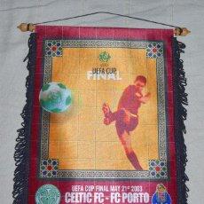 Coleccionismo deportivo: BANDERÍN FINAL UEFA CUP SEVILLA 2003, CELTIC F.C. - F.C. OPORTO.. Lote 58505921