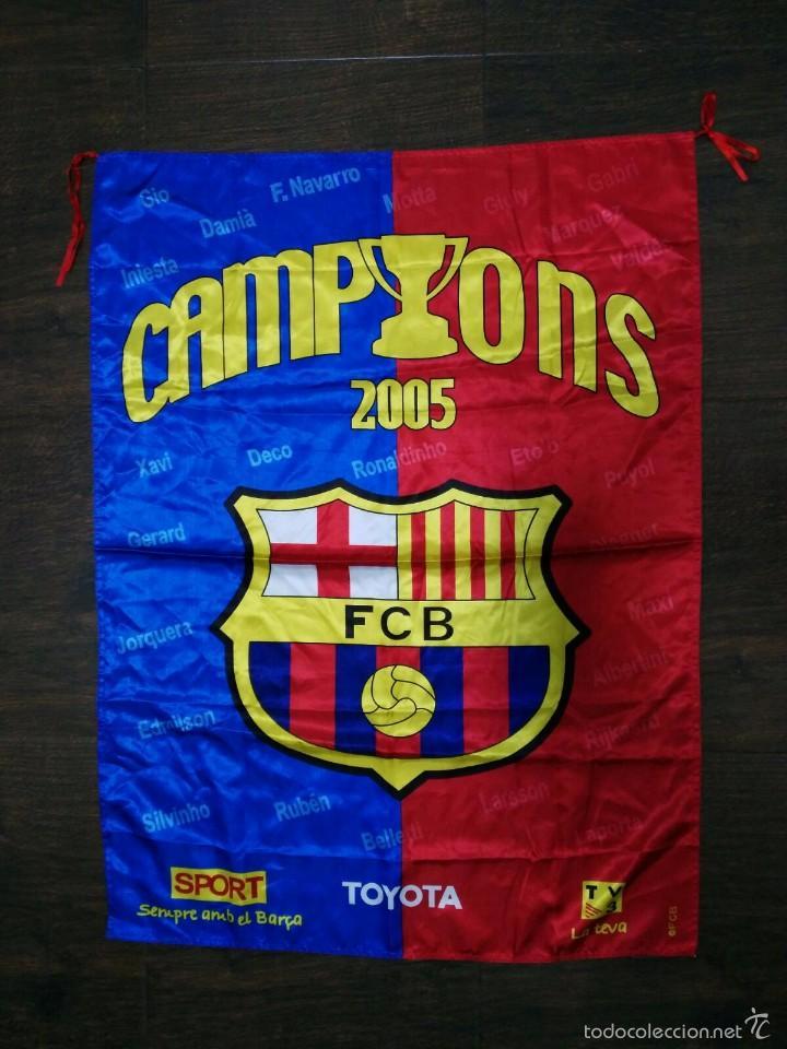 BANDERA F.C. BARCELONA CHAMPIONS 2005 (Coleccionismo Deportivo - Banderas y Banderines de Fútbol)