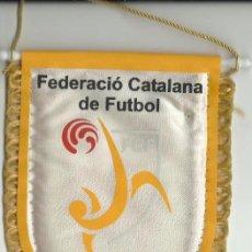 Coleccionismo deportivo: BANDERIN DE LA FEDERACIÓN CATALANA DE FUTBOL. Lote 58602586