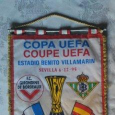 Coleccionismo deportivo: BANDERIN DE LA COPA UEFA: R.BETIS-F.C GIRONDINS DE BORDEAUX.(95).. Lote 58639874