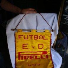 Coleccionismo deportivo: MUY INTERESANTE BANDERIN DEL DESAPERECIDO EQUIPO DE FUTBOL E.D. PIRELLI DE MANRESA 26-8-1967. Lote 61154843