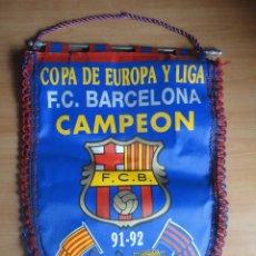 Coleccionismo deportivo: BANDERIN FC BARCELONA CAMPEON 1991 1992 91 92 DREAM TEAM COPA DE EUROPA Y LIGA. Lote 67103757