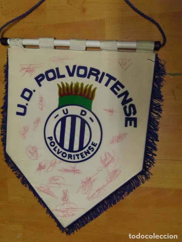 BANDERIN U.D. POLVORITENSE FUTBOL MUY BUENOS ACABADOS ES GRUESO - FIRMADO POR LOS JUGADORES (Coleccionismo Deportivo - Banderas y Banderines de Fútbol)