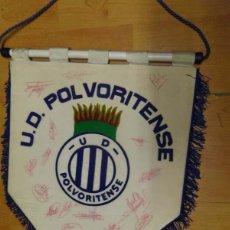Coleccionismo deportivo: BANDERIN U.D. POLVORITENSE FUTBOL MUY BUENOS ACABADOS ES GRUESO - FIRMADO POR LOS JUGADORES. Lote 69052265
