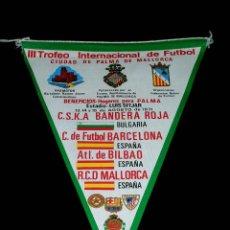 Coleccionismo deportivo: BANDERÍN III TROFEO INTERNACIONAL FÚTBOL CIUDAD PALMA MALLORCA, CF BARCELONA, AT. BILBAO, CSKA, 1971. Lote 69969213