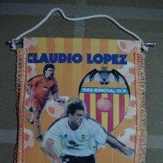 Coleccionismo deportivo: BANDERIN VALENCIA CF - CLAUDIO LOPEZ - AMUNT VALENCIA. Lote 70171997