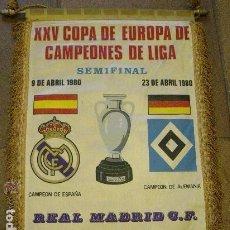 Coleccionismo deportivo: BANDERÍN ORIGINAL XXV COPA DE EUROPA DE CAMPEONES DE LIGA. SEMIFINAL. 1980. REAL MADRID HAMBURGO.. Lote 73750591