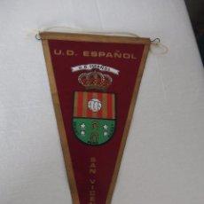 Coleccionismo deportivo: BANDERIN UD ESPAÑOL SAN VICENTE. Lote 75246935