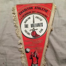 Coleccionismo deportivo: ANTIGUO BANDERÍN DE FUTBOL, CHARLTON ATHLETIC, THE VALIANTS. 38CM. Lote 75873995