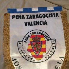 Coleccionismo deportivo: GRAN BANDERIN DEPORTIVO.. PEÑA ZARAGOCISTA VALENCIA, JOSE LUIS VIOLETA, ZARAGOZA. 33X25. Lote 75902231