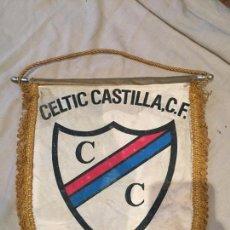 Coleccionismo deportivo: ANTIGUO BANDERIN DE FUTBOL, CELTIC CASTILLA C.F. 27X23. Lote 75903263
