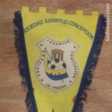Coleccionismo deportivo: ANTIGUO BANDERÍN DE GRAN TAMAÑO, SOCIEDAD JUVENTUD CONCEPCION, LA LAGUNA. Lote 75985319