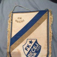 Coleccionismo deportivo: FK BE?EJ OLD GOLD , SERBIA , BANDERIN FUTBOL, RARO, 35X24. Lote 76049751
