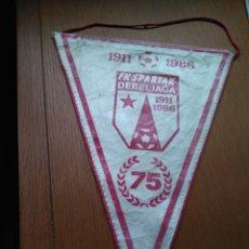 Coleccionismo deportivo: BANDERIN FUTBOL FK-SPARTAK DE MOSCU. DEBELJA?A. 1911/1986. Lote 84025204