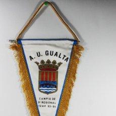 Coleccionismo deportivo: BANDERIN FUTBOL A.U. GUALTA CAMPIO DE 3ª REGIONAL TEMP. 93-94. Lote 84320768