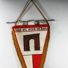 Coleccionismo deportivo: BANDERIN FUTBOL CLUB ATLETICO RODA DE BARA. Lote 84321616