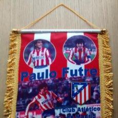 Coleccionismo deportivo: BANDERIN ATLETICO DE MADRID PAULO FUTRE. Lote 86396444