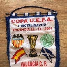 Coleccionismo deportivo: BANDERÍN VALENCIA CLUB DE FUTBOL CELTIC DE GLASGOW FC 2001 U.E.F.A UEFA. Lote 89563996