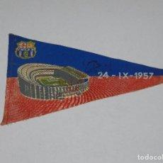 Coleccionismo deportivo: (M) BANDERIN FC BARCELONA, INAUGURACION DEL ESTADIO DEL CAMP NOU 24-IX-1957. Lote 90416729