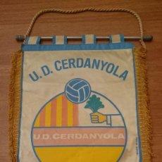 Coleccionismo deportivo: BANDERIN U.D. CERDANYOLA. Lote 94127620