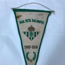 Coleccionismo deportivo: ANTIGUO BANDERIN EN TELA SEDA DEL REAL BETIS BALOMPIE - 1907 - 1958. Lote 96659671