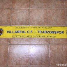 Coleccionismo deportivo: BUFANDA VILLARREAL CF UEFA CUP 2003. Lote 97160207