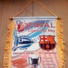 Coleccionismo deportivo: BANDERIN DEPORTIVO ALAVÉS - FC BARCELONA FINAL COPA DEL REY 2017. Lote 122604418