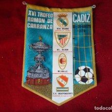 Coleccionismo deportivo: BANDERIN XVI TROFEO RAMON DE CARRANZA 1970 MADRID BILBAO MILAN INDEPENDIENTE LEER. Lote 98396571