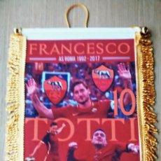 Coleccionismo deportivo: BANDERIN FRANCESCO TOTTI - AS ROMA. Lote 107264655