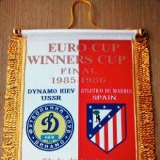 Coleccionismo deportivo: BANDERIN ATLETICO DE MADRID - DINAMO KIEV FINAL RECOPA 1986. Lote 143050117