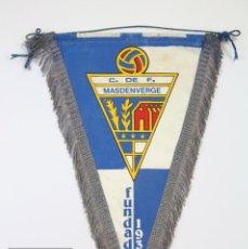 Coleccionismo deportivo: BANDERÍN DEPORTIVO DE TELA - CLUB DE FÚTBOL / CF MASDENVERGE, FUNDADO 1930 - AÑOS 60. Lote 111584239