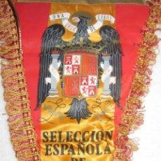 Coleccionismo deportivo: BANDERÍN SELECCIÓN ESPAÑOLA FUTBOL. AGUILA . EPOCA FRANCO.. Lote 117527259