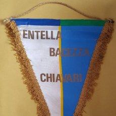 Coleccionismo deportivo: ANTIGUO BANDERIN - ENTELLA BACEZZA CHIAVARI. Lote 114816031