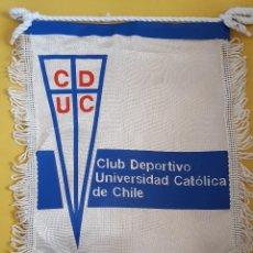 Coleccionismo deportivo: ANTIGUO BANDERIN - CLUB DEPORTIVO UNIVERSIDAD CATOLICA DE CHILE. Lote 133980979