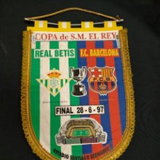 Coleccionismo deportivo: BANDERIN - FINAL COPA DEL REY - F.C. BARCELONA - REAL BETIS - 1.997 -. Lote 151474786