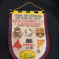 Coleccionismo deportivo: BANDERIN - FINAL COPA DEL REY - F.C. BARCELONA - REAL MADRID - 1.990 -. Lote 114867627