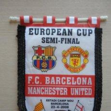 Coleccionismo deportivo: BANDERIN SEMI FINAL CHAMPIONS LEAGUE 2007 2008 FC BARCELONA MANCHESTER UNITED. Lote 115518923