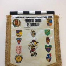 Coleccionismo deportivo: BANDERÍN V TORNEO CIUDAD ZARAGOZA 27 X 33 ... ZKR. Lote 115702527