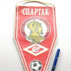 Coleccionismo deportivo: BANDERIN PENNANT SPARTAK MOSCU MOSKOW RUSIA RUSSIA FOOTBALL VERY OLD 29X13. Lote 116067347