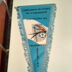 Coleccionismo deportivo: BANDERIN DE LA SELECION ARGENTINA EN EL MUNDIALITO DE LA EMIGRACION DE 1983 . Lote 118024151