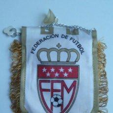 Coleccionismo deportivo: BANDERIN FEDERACION DE FUTBOL MADRID. Lote 119482511