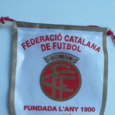 Coleccionismo deportivo: BANDERIN DE LA FEDERACION CATALANA DE FUTBOL. Lote 120152387