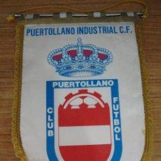 Coleccionismo deportivo: ANTIGUO BANDERIN PUERTOLLANO INDUSTRIAL C. F. . Lote 120234011