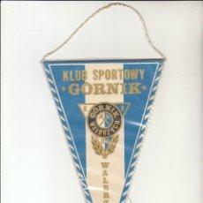 Coleccionismo deportivo: BANDERIN GORNIK.POLONIA.. Lote 121509959
