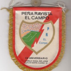 Coleccionismo deportivo: BANDERIN PEÑA RAYISTA EL CAMPO.RAYO VALLECANO.. Lote 121512195