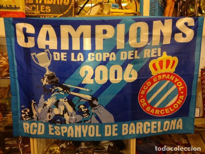 RCD ESPANYOL DE BARCELONA. CAMPIONS DE COPA DEL REI 2006. GRAN BANDERA145 X 90 CTMS (Coleccionismo Deportivo - Banderas y Banderines de Fútbol)